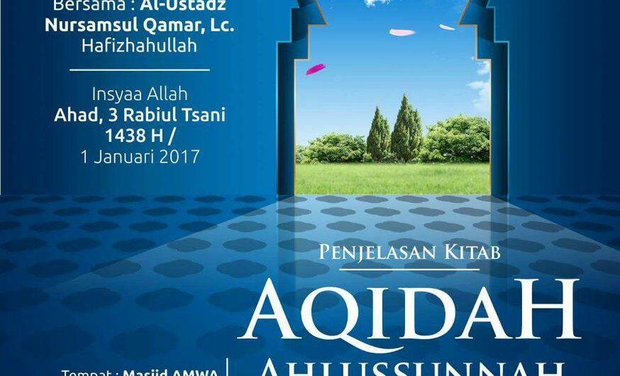 """Kajian Rutin Hari Ahad Penjelasan Kitab """"Aqidah Ahlus Sunnah Wal Jamaah"""" Karya Syaikh Ibnu 'Utsaimin"""