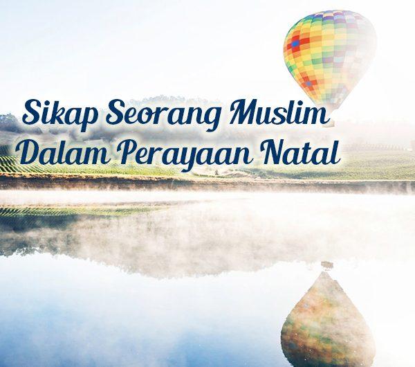 sikap-seorang-muslim-terhadap-perayaan-natal