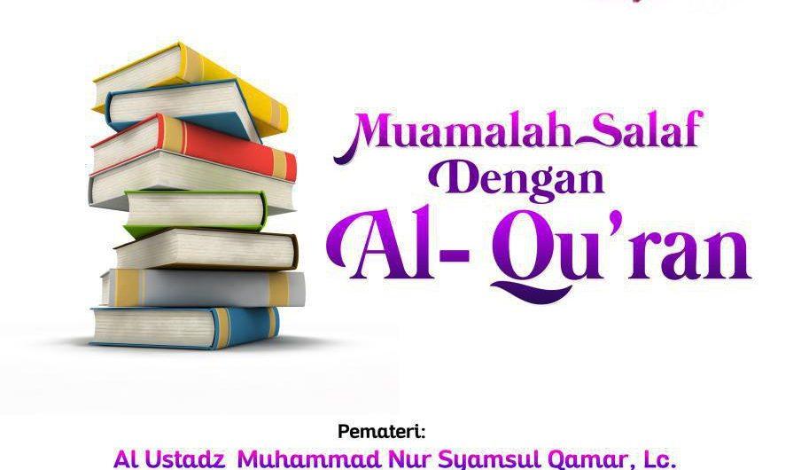 Muamalah Salaf Dengan Al Quran