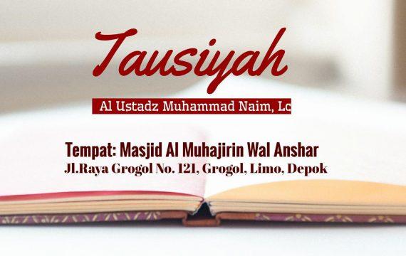 Tausiyah Oleh Ustadz Muhammad Naim, Lc (19 Februari 2018)