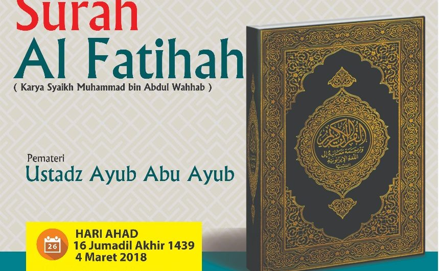 """Kajian Ahad Pagi """"Tafsir Surah Al Fatihah"""" 16 Jumadil Akhir 1439/ 4 Maret 2018"""