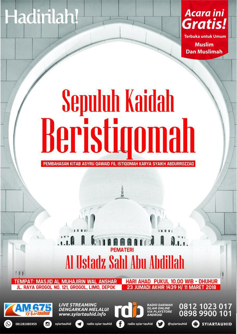 """Hadirilah Kajian Ahad Pagi """"Sepuluh Kaidah Beristiqomah"""""""" 23 Jumadil Akhir 1439/ 11 Maret 2018"""